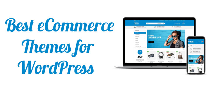 Best eCommerce Themes for WordPress